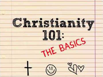 Christianity 101: Intro & Refresher